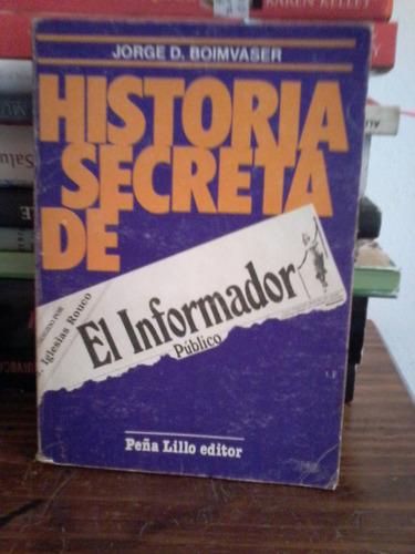 historia secreta de el informador publico - jorge boimvaser