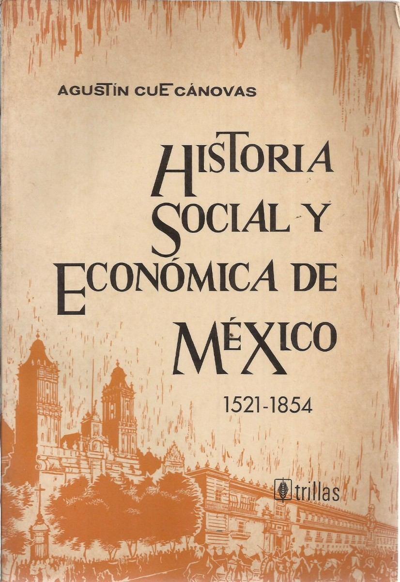 Historia Social Y Econmica De Mxico Agustn Cue Cnovas -  12000 -6773