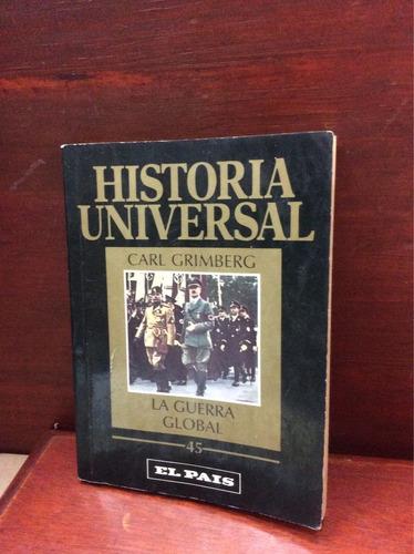 historia universal - carl grimberg. la guerra global