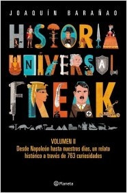 historia universal freak 2 - barañao  - planeta