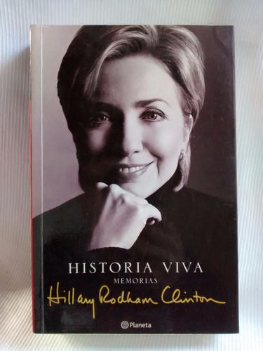 historia viva memorias hillary rodham clinton ed. planeta
