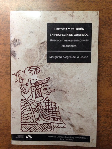 historia y religion en profecia de guatimoc