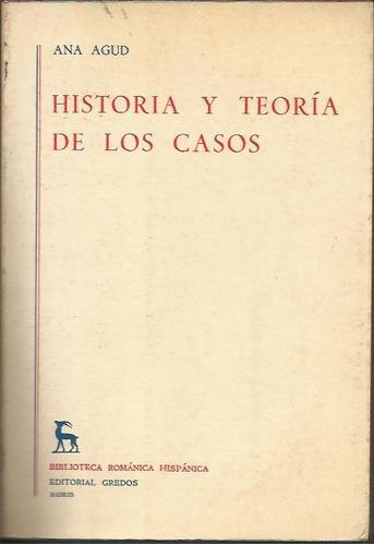 historia y teoria de los casos - ana agud