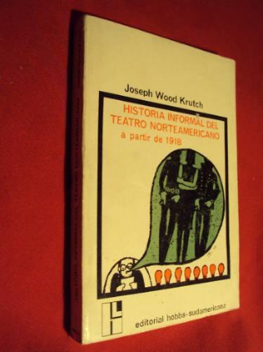 historial informal del teatro americano, joseph wood krutch