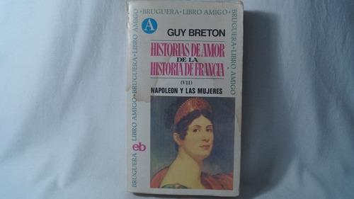 historias de amor de la historia de francia (vii) / guy b
