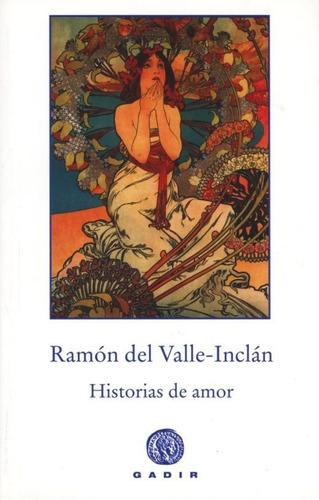 historias de amor, ramon del valle inclan, gadir