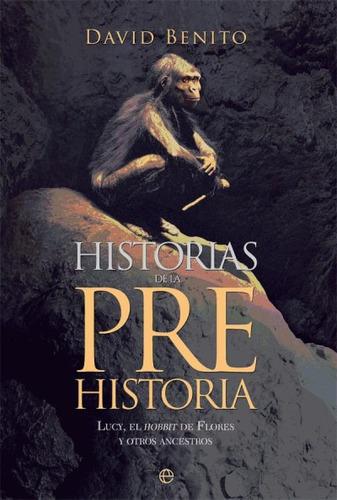 historias de la prehistoria: lucy, el hobbit de flores y otr