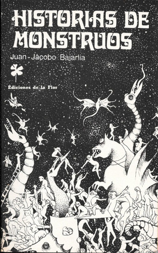 historias de monstruos juan jacobo bajarlia libro impecable