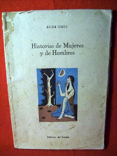 historias de mujeres y  hombres alba omil prima edición 1961
