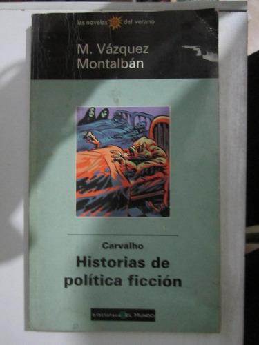 historias de politica ficcion - m.vazquez montalban -