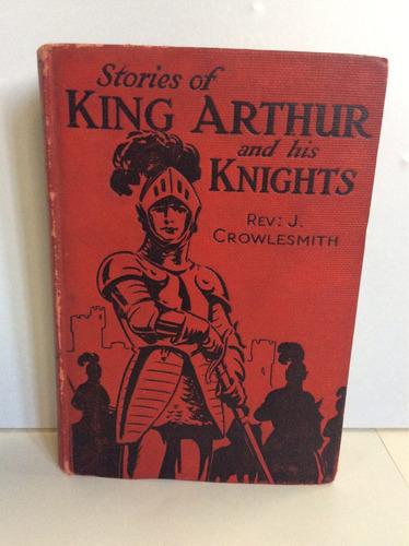historias del rey arturo y sus caballeros - rev crowlesmith.