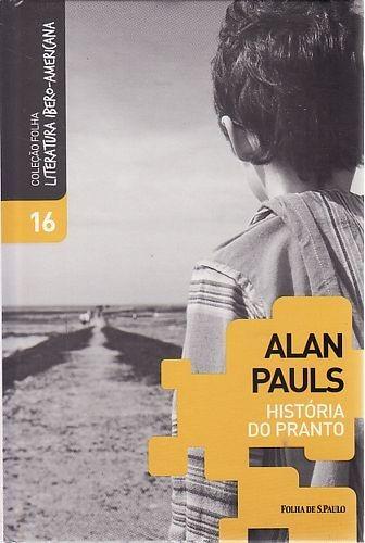 histórias do pranto (col folha literatur pauls, alan