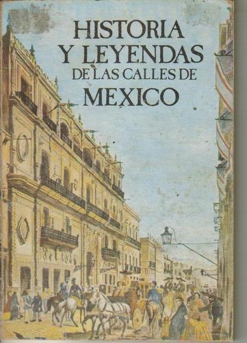 historias y leyendas de las calles de méxico $ 150.00