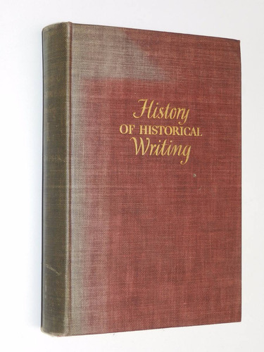 history of historical writing - vol i - james w. thompson