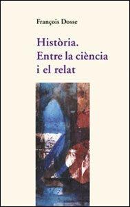 història. entre la ciència i el relat (assaig)  envío gratis