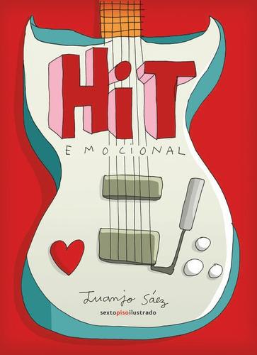 hit emocional, juanjo saez, ed. sexto piso #