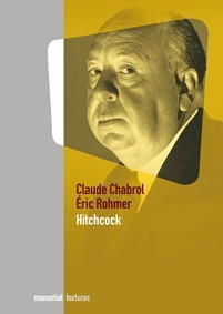 hitchcock - claude chabrol - éric rohmer / ed. manantial