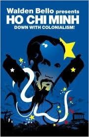 ho chi minh - ¡abajo el  colonialismo! - walden bello