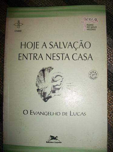 hoje a salvação entra nesta casa- o evangelho de lucas