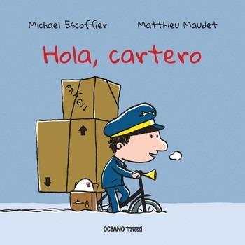 hola, cartero - michaël escoffier, matthieu maudet