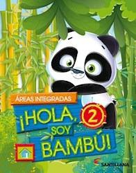 hola soy bambu - 2 - areas integradas - santillana