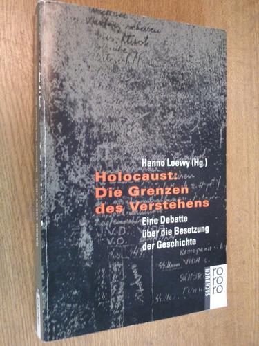 holocaust : die grenzen des verstehens - loewy (en alemán)