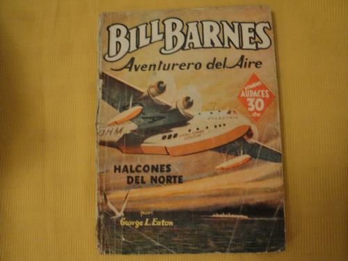 hombres audaces - bill barnes, aventurero del aire-3 titulos