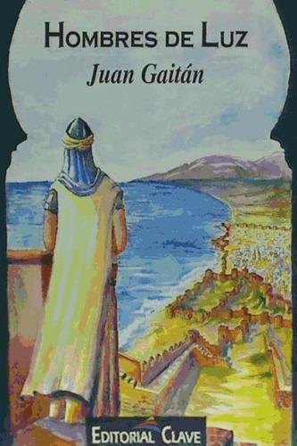 hombres de luz(libro novela y narrativa)