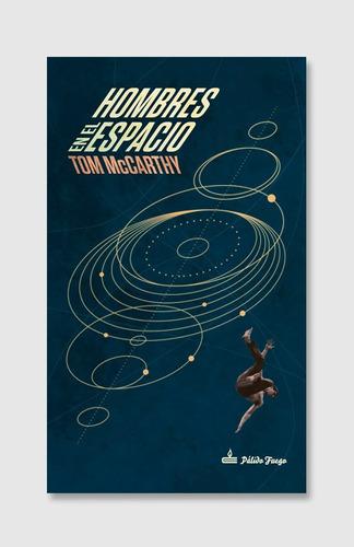 hombres en el espacio, tom mccarthy, pálido fuego #