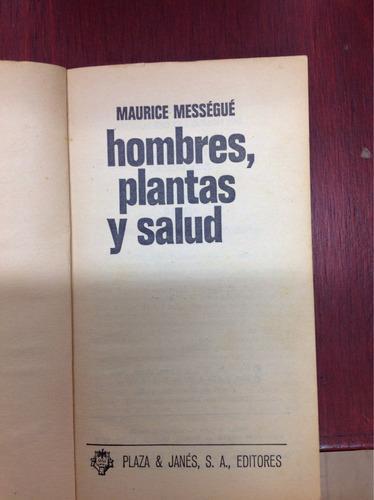 hombres, plantas y salud. maurice messegue