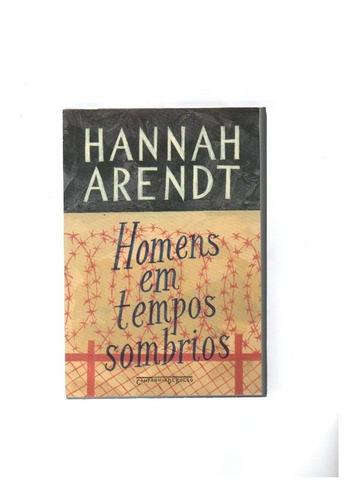 homens em tempos sombrios - livro de hannah arendt
