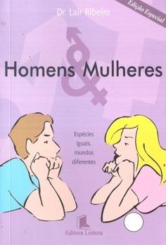 homens & mulheres espécies iguais.... - dr. lair ribeiro