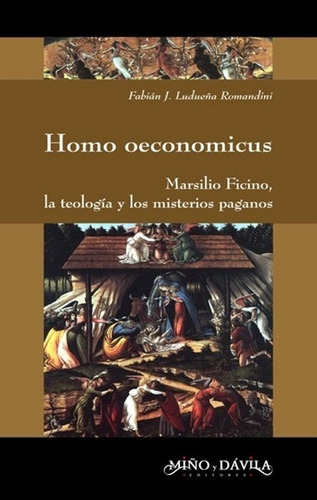 homo oeconomicus. marsilio ficino / fabián ludueña romandini