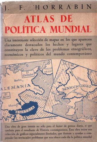 horrabin, f. - atlas de politica mundial, traduccion y adapt