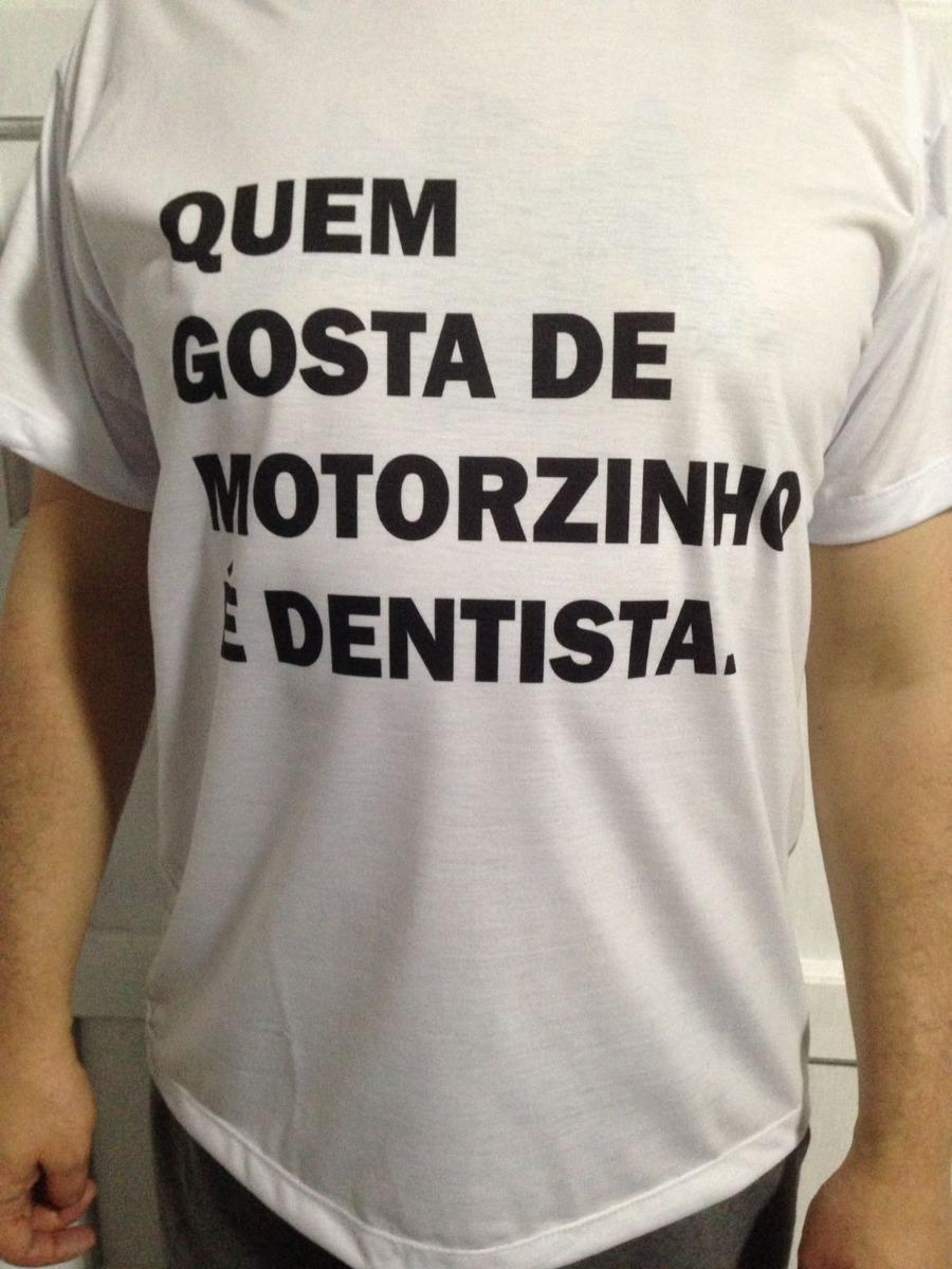 Horror Empório Camiseta Quem Gosta De Motorzinho É Dentista - R  30 ... 529489433eca6