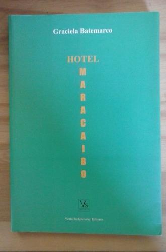 hotel maracaibo graciela batemarco voria stefanovsky