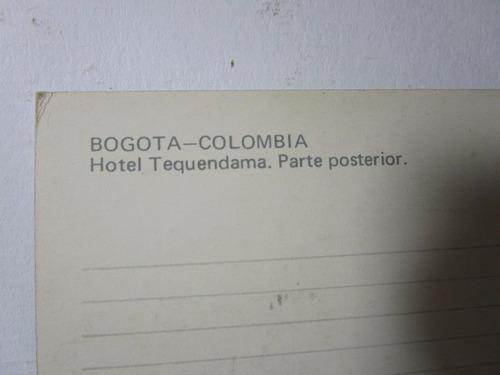 hotel tequendama parte posterior bogota antigua postal
