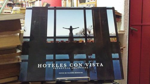 hoteles con vista patagonia argentina fotos palmiro bedeschi