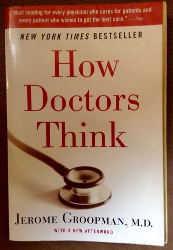 how doctors think.  jerome groopman , md