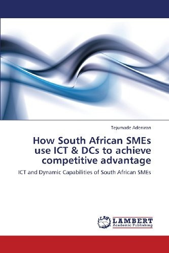 how south african smes use ict & dcs to achieve competitive