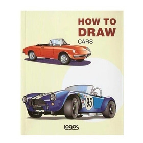 How To Draw Cars | Como Dibujar Automóviles | Ed. Logos