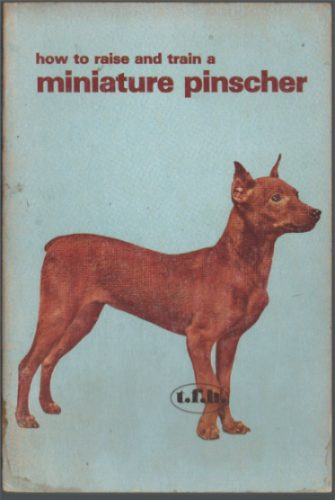 how to raise and train a miniature pinscher - evelyn miller