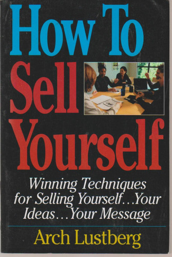 how to sell yourself. arch lustberg