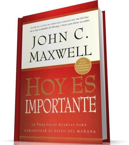 hoy es importante jhon maxwel-libropdf+audiolibro