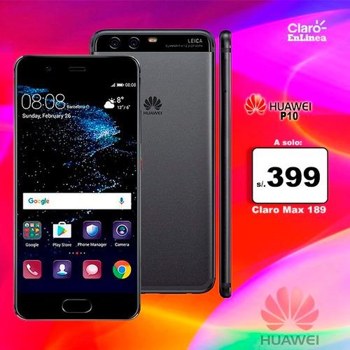 huawei p10  a 399  soles plan claro max 189 portabilidad