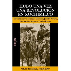 Hubo Una Vez Una Revolución En Xochimilco