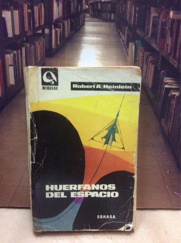 huérfanos del espacio - robert. a. heinlein.
