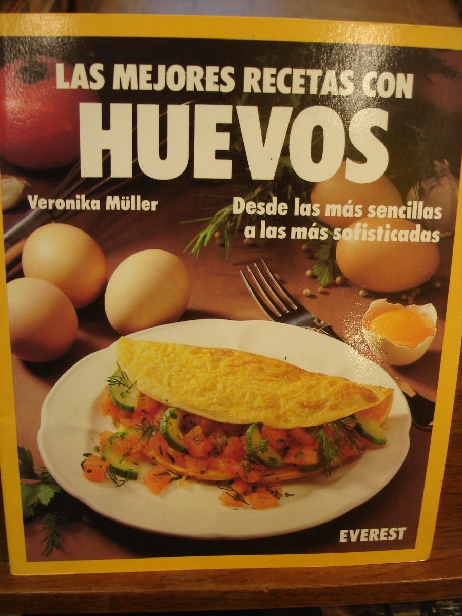Huevos Las Mejores Recetas Sencillas Sofisticadas Müller 22800