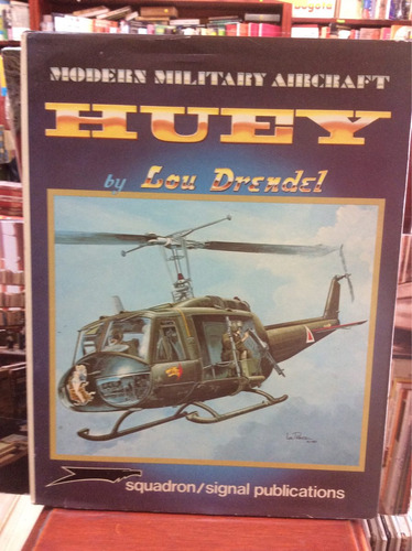 huey - modern military aircraft - lou drende - helicopteros
