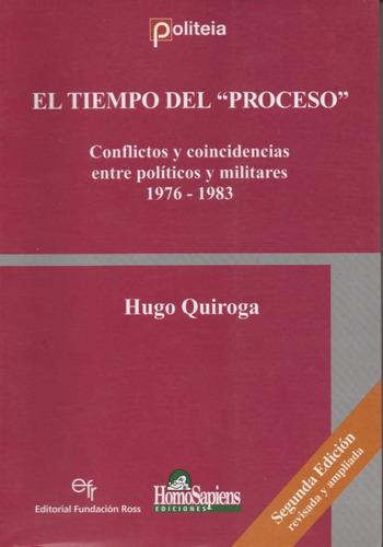 hugo quiroga el tiempo del  proceso 1976-83 (41) ed ampliada